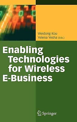 Enabling Technologies for Wireless E-Business