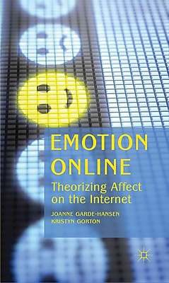 Emotion Online: Theorizing Affect on the Internet