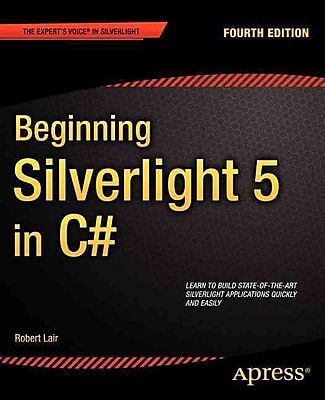 Beginning Silverlight 5 in C# (Expert's Voice in Silverlight)