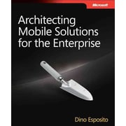 Architecting Mobile Solutions for the Enterprise (Developer Reference)