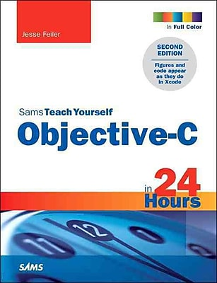Sams Teach Yourself Objective-C in 24 Hours (2nd Edition)