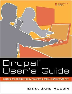 Drupal User's Guide: Building and Administering a Successful Drupal-Powered Web Site