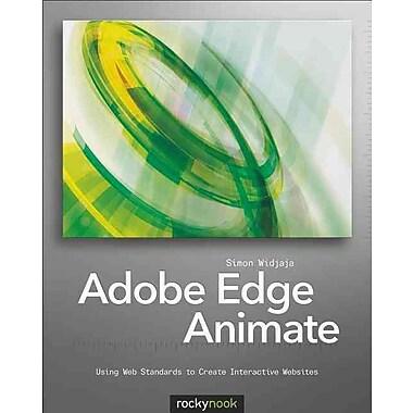 Adobe Edge Animate: Using Web Standards to Create Interactive Websites