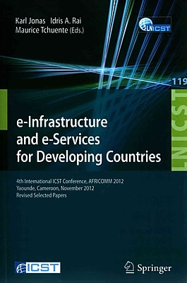 e-Infrastructure and e-Services for Developing Countries: 4th International ICST Conference
