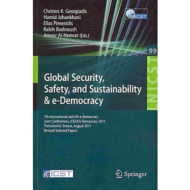 Global Security, Safety, and Sustainability & e-Democracy