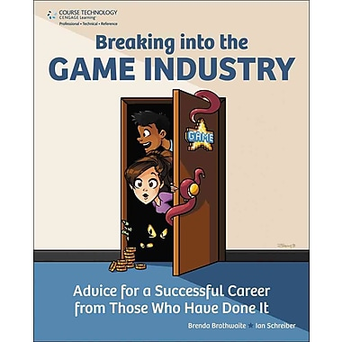 Breaking Into the Game Industry: Advice for a Successful Career from Those Who Have Done It