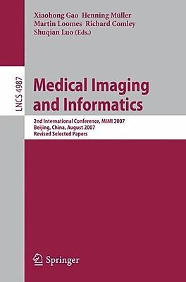 Medical Imaging and Informatics Xiaohong, Muller Gao Paperback