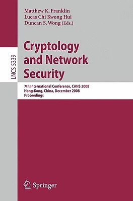 Cryptology and Network Security: 7th International Conference, CANS 2008