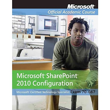 Exam 70-667: Microsoft Office SharePoint 2010 Configuration