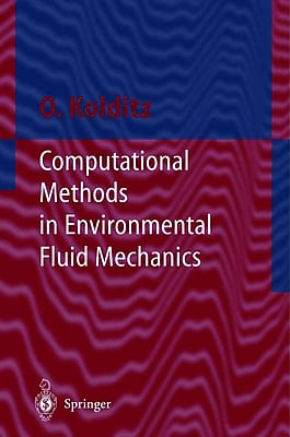 Computational Methods in Environmental Fluid Mechanics