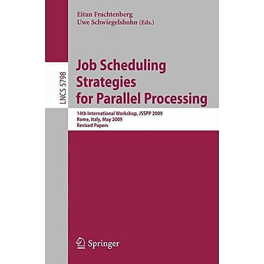 Job Scheduling Strategies for Parallel Processing: 14th International Workshop, JSSPP 2009
