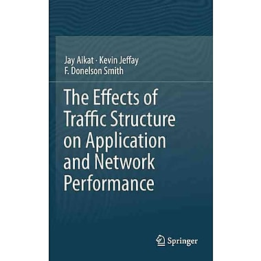 The Effects of Traffic Structure on Application and Network Performance