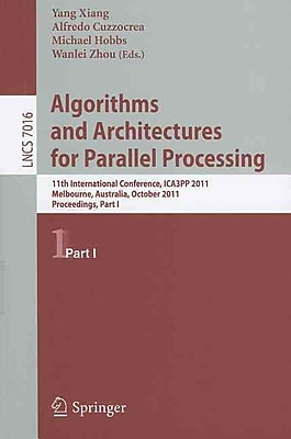 Algorithms and Architectures for Parallel Processing, Part I