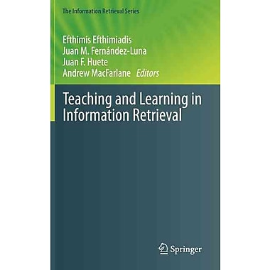 Teaching and Learning in Information Retrieval (The Information Retrieval Series)