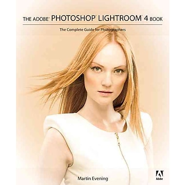 Adobe Photoshop Lightroom 4 Book: Complete Guide for Photographers
