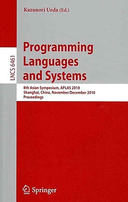 Programming Languages and Systems: 8th Asian Symposium, APLAS 2010
