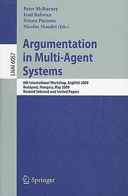 Argumentation in Multi-Agent Systems: 6th International Workshop