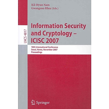 Information Security and Cryptology - ICISC 2007