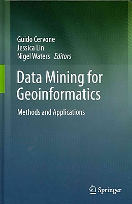 Data Mining for Geoinformatics: Methods and Applications