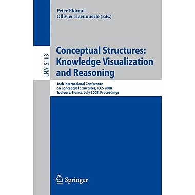 Conceptual Structures: Knowledge Visualization and Reasoning