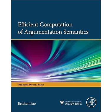 Efficient Computation of Argumentation Semantics (Iintelligent Systems)
