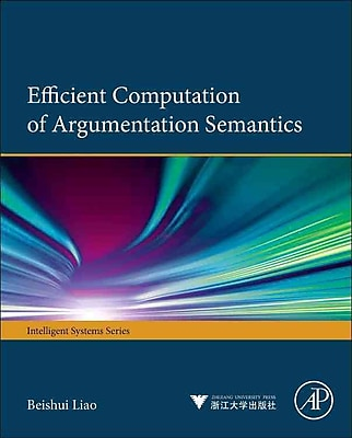 Efficient Computation of Argumentation Semantics (Iintelligent Systems)