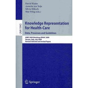 Knowledge Representation for Health-Care. Data, Processes and Guidelines