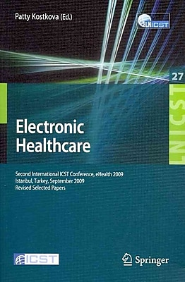 Electronic Healthcare: Second International ICST Conference, eHealth 2009 Istanbul, Turkey