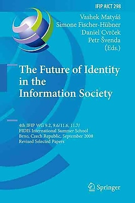 The Future of Identity in the Information Society (Hardcover)