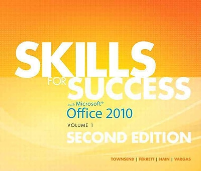 Skills for Success with Office 2010, Volume 1