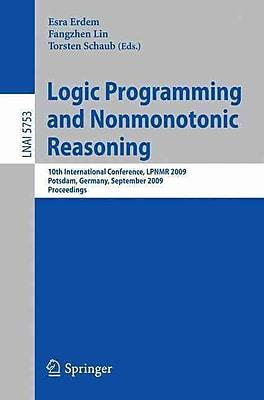 Logic Programming and Nonmonotonic Reasoning (Paperback)