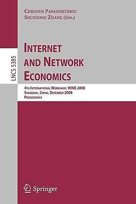 Internet and Network Economics: 4th International Workshop, WINE 2008, Shanghai, China