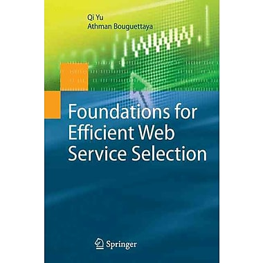 Foundations for Efficient Web Service Selection (Advances in Database Systems)