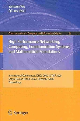 High Performance Networking, Computing, Communication Systems, and Mathematical Foundations