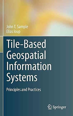 Tile-Based Geospatial Information Systems: Principles and Practices