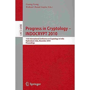 Progress in Cryptology - INDOCRYPT 2010: 11th International Conference on Crypto