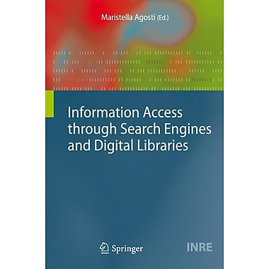 Information Access through Search Engines and Digital Libraries