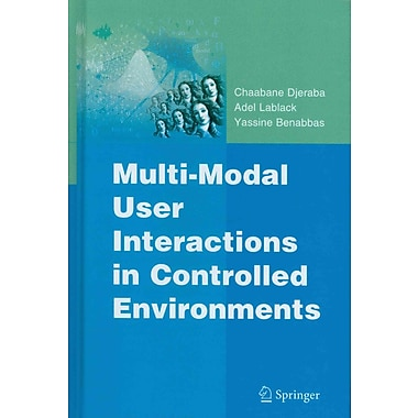 Multi-Modal User Interactions in Controlled Environments