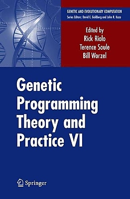 Genetic Programming Theory and Practice VI (Genetic and Evolutionary Computation) (v. 6)
