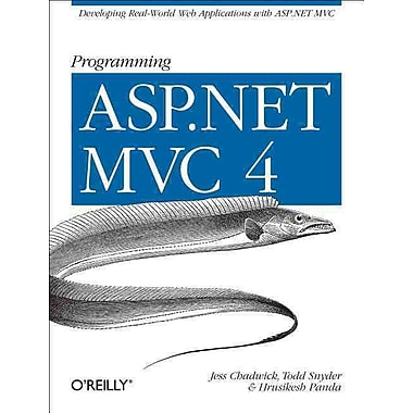 Programming ASP.NET MVC 4: Developing Real-World Web Applications with ASP.NET MVC