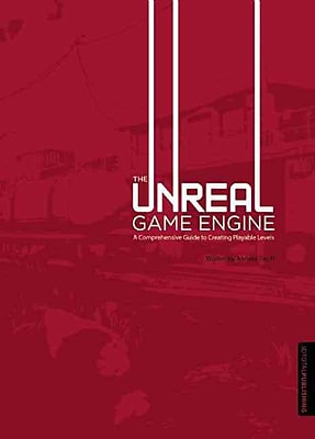 The Unreal Game Engine: A Comprehensive Guide to Creating Playable Levels