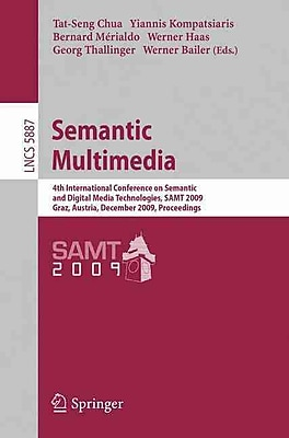 Semantic Multimedia: 4th International Conference on Semantic and Digital Media Technologies