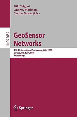GeoSensor Networks: Third International Conference, GSN 2009, Oxford, UK