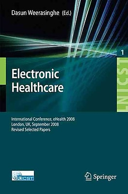 Electronic Healthcare: First International Conference