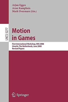 Motion in Games(Lecture Notes in Computer Science ... Vision, Pattern Recognition, and Graphics)