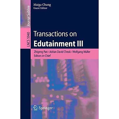 Transactions on Edutainment III (Lecture Notes in Computer Science / Transactions on Edutainment)