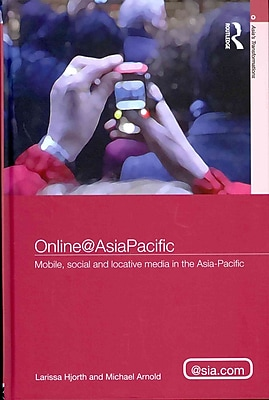 Online@AsiaPacific: Mobile, Social and Locative Media in the Asia-Pacific