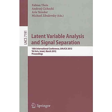 Latent Variable Analysis and Signal Separation: 10th International Conference