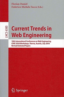 Current Trends in Web Engineering, ICWE 2010 Workshops