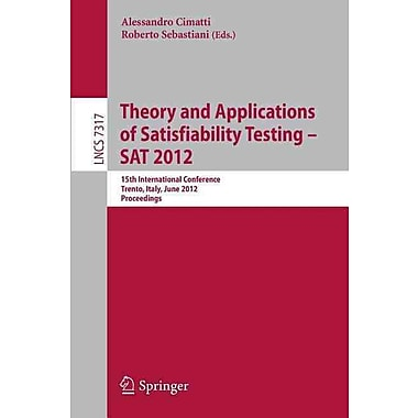 Theory and Applications of Satisfiability Testing -- SAT 2012